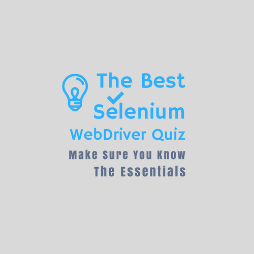 Selenium Quiz - Test Your Skills for Web UI Automation Testing