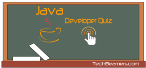 Entry Level Java Developer Quiz for Software Developers.