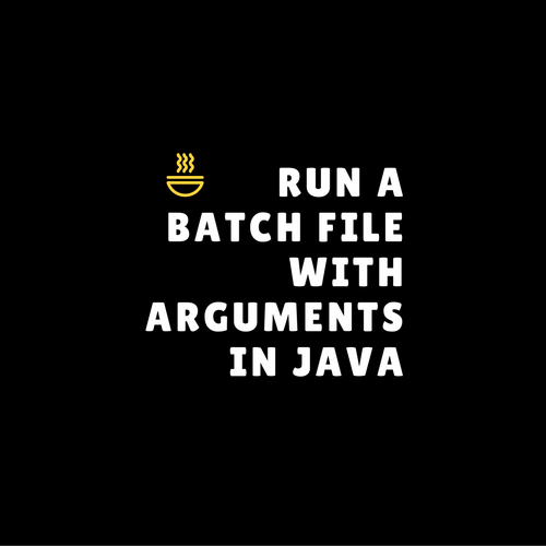 Java ProcessBuilder example to run a bat file with arguments