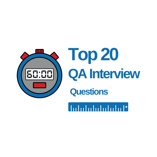 QA Interview Questions and Answers for Testers - Top 20