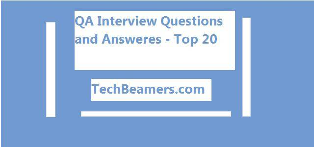 QA Interview Questions and Answers.