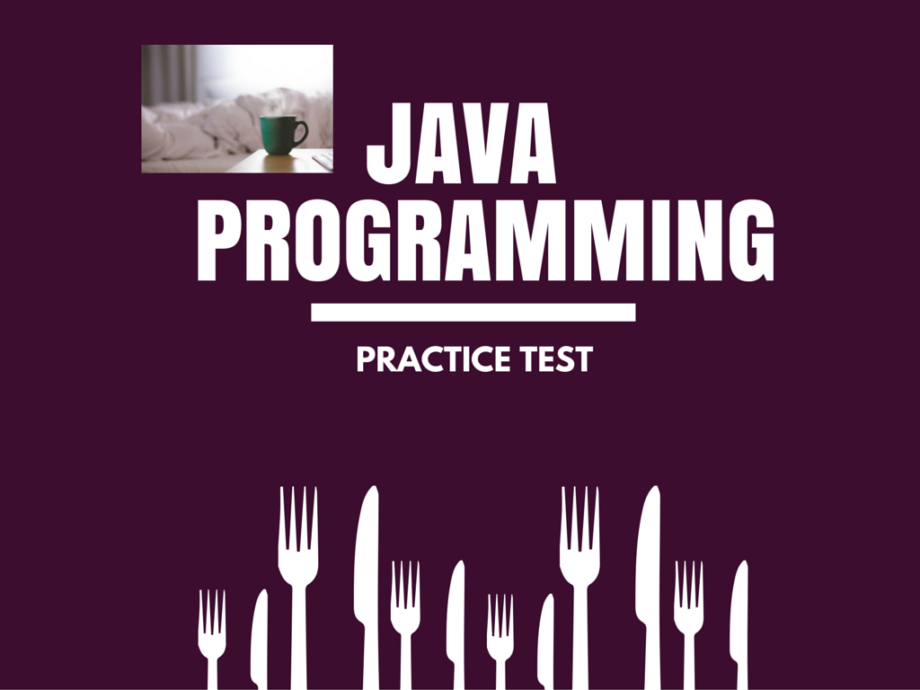 Java Programming Practice Test for Beginners - 2019