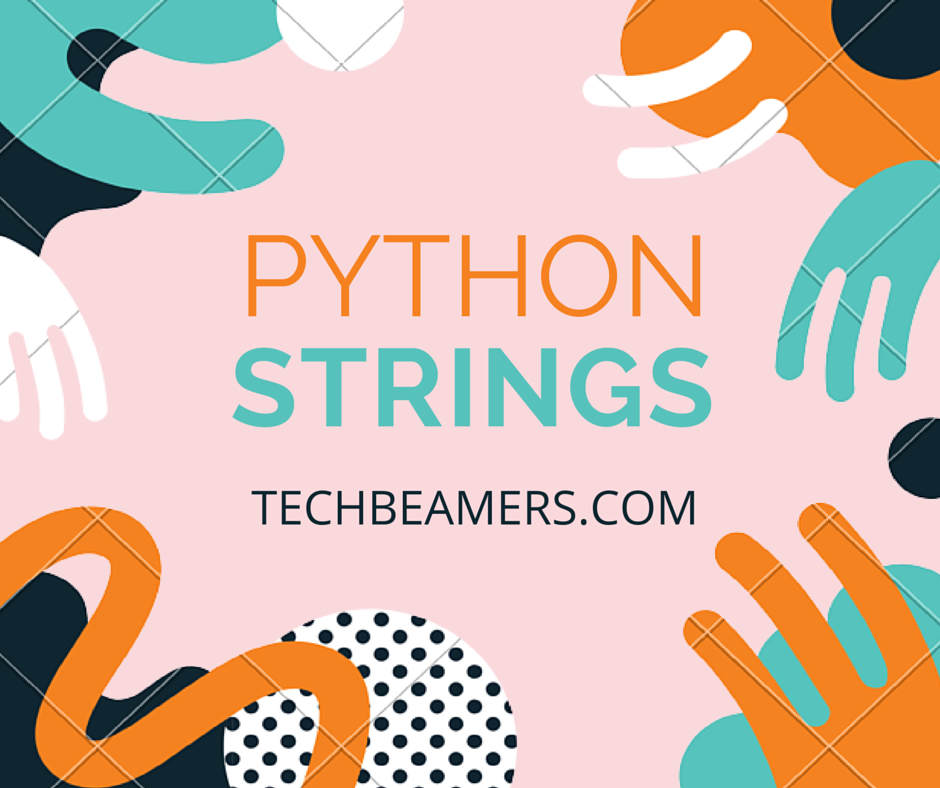 Python Strings Tutorial - String Functions With Examples