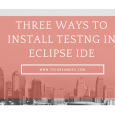 Three Ways to Install TestNG in Eclipse IDE