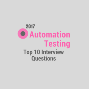 Top 10 Automation Testing Interview Questions