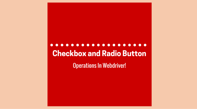 Checkbox and Radio Button - Automate with Webdriver