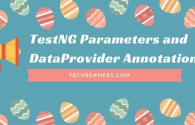 TestNG Parameters and DataProvider Annotations