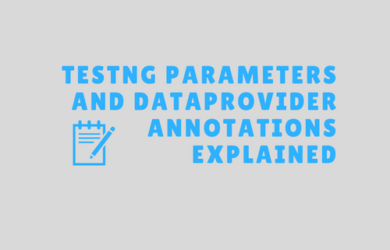 TestNG Parameters and DataProvider Annotations Explained