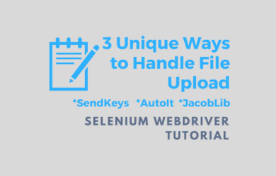 3 Unique Ways to Handle File Upload in Selenium Webdriver