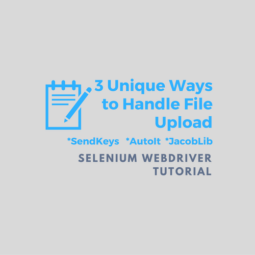 Handle File Upload In Selenium Webdriver - 3 Techniques