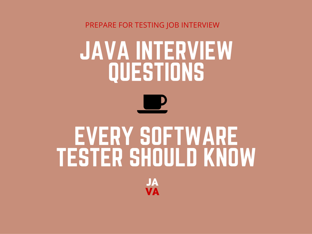 Java Interview Questions for Software Testers and Programmers