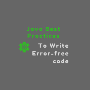 Java Coding Guidelines and Best Practices for Error-free Code