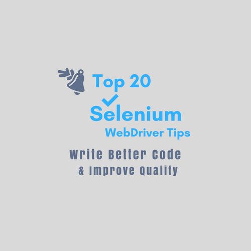 20 Selenium Webdriver Coding Tips for Software Testers