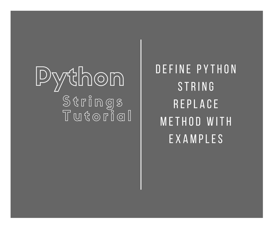 Python String Replace Methods Explained with Examples