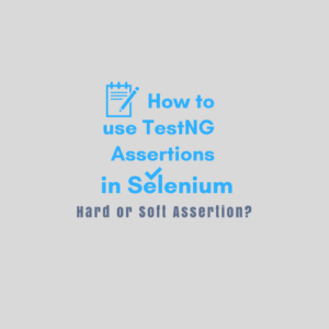 How to Use TestNG Assertions in Selenium