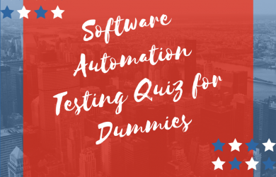 Software Automation Testing Quiz for Dummies