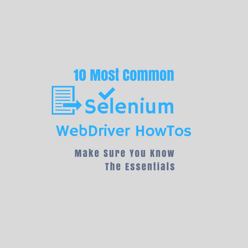 Selenium Webdriver Howtos for Automation Testers