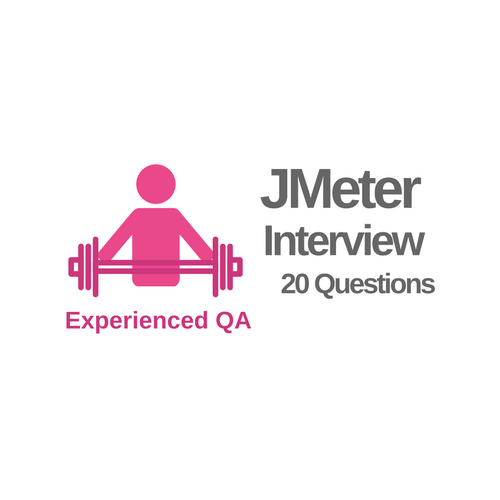 JMeter Interview - 20 Questions and Answers for Experienced QA