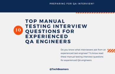 Manual Testing Interview Questions for Experienced QA Engineers