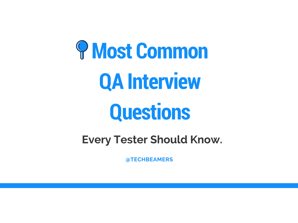 most common qa interview questions and answers