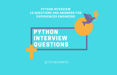 Python Interview - 15 Questions and Answers for Experienced