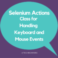 Selenium Actions Class for Handling Keyboard and Mouse Events