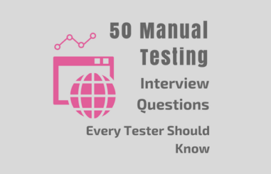 Top 50 Manual Testing Interview Questions for Experienced