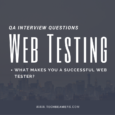 Web Testing Interview Questions and Answers