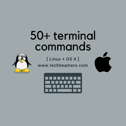 50+ Terminal Commands for Linux and OS X Users