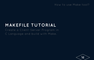 Makefile Tutorial to Create Client-Server Program in C