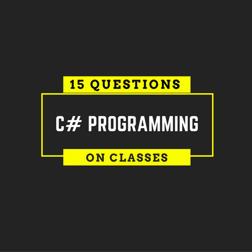 C# Programming Test with 15 Questions and Answers on Classes