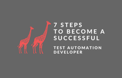Seven Steps A Successful Test Automation Developer Should Follow