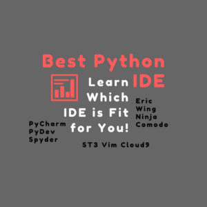 Best Python IDE - Learn Which IDE is Fit for You