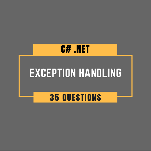 C# Exception Handling - 35 Questions Every Programmer Should Try