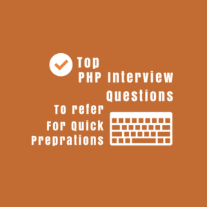 Top PHP Interview Questions and Answers.