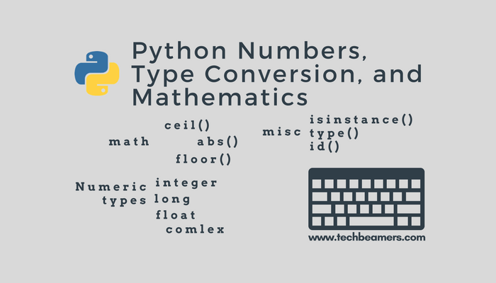 Python Numbers, Type Conversion and