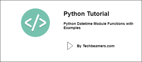 Python Datetime Module Functions with Examples